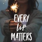 Every lip matters